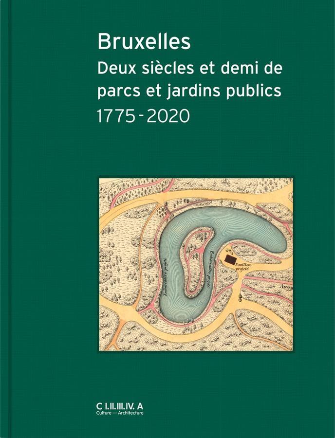 Bruxelles, Deux siècles et demi de parcs t jardins publics